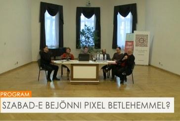SZABAD-E IDE BEJÖNNI PIXEL BETLEHEMMEL? – Nyilvános kerekasztal-beszélgetés