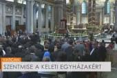 Szentmise a keleti egyházakért