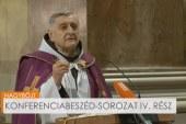 Barsi Balázs konferenciabeszéde nagyböjt negyedik vasárnapján