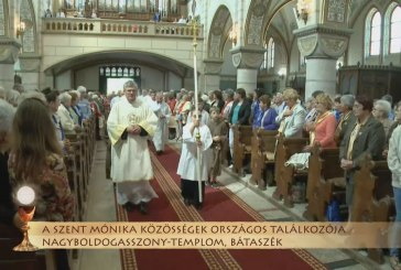 A Szent Mónika Közösségek országos találkozója Bátaszéken