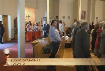 Pünkösdvasárnapi szentmise Torontóból