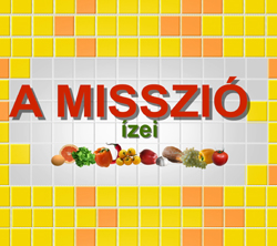 A misszió ízei