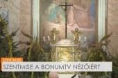 Szentmise a BonumTV nézőiért